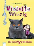 Violetta Winzig - Eine katzenohrgroße Mission