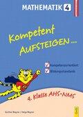 Kompetent Aufsteigen... Mathematik - Tl.4