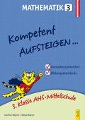 Kompetent Aufsteigen... Mathematik - Tl.3