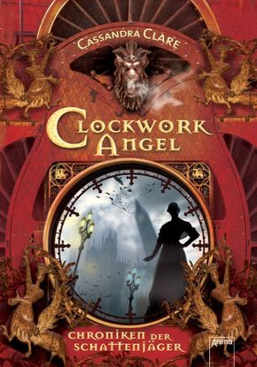 Chroniken der Schattenjäger - Clockwork Angel