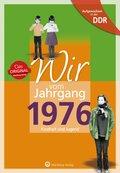 Wir vom Jahrgang 1976 - Aufgewachsen in der DDR