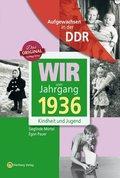 Wir vom Jahrgang 1936 - Aufgewachsen in der DDR