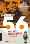 Geboren 56 - Das Multimedia-Buch