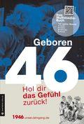Geboren 46 - Das Multimedia-Buch