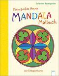 Mein großes Arena Mandala-Malbuch zur Entspannung
