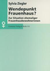Wendepunkt Frauenhaus?