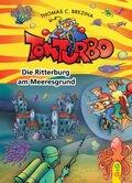 Tom Turbo - Die Ritterburg am Meeresgrund