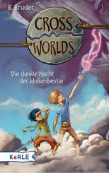 Cross Worlds - Die dunkle Macht der Wolkenbestie