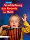 Sprachförderung durch Rhythmik und Musik