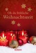 Oh du fröhliche Weihnachtszeit