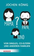 Mama, Papa, Kind?
