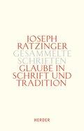 Gesammelte Schriften: Glaube in Schrift und Tradition; 9/1 - Tl.1