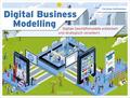 Digital Business Modelling - Digitale Geschäftsmodelle entwickeln und strategisch verankern