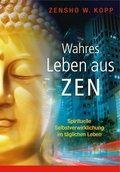 Wahres Leben aus Zen