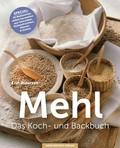 Mehl - Das Koch-& Backbuch
