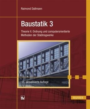 Baustatik: Theorie II. Ordnung und computerorientierte Methoden der Stabtragwerke; Bd.3