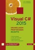 Visual C# 2015 - Grundlagen, Profiwissen und Rezepte