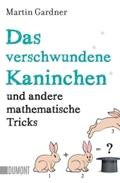 Das verschwundene Kaninchen und andere mathematische Tricks