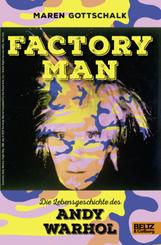 Factory Man. Die Lebensgeschichte des Andy Warhol