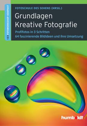 Grundlagen Kreative Fotografie