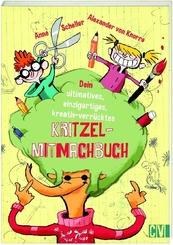 Dein ultimatives, einzigartiges, kreativ-verrücktes Kritzel-Mitmachbuch