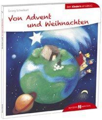 Den Kindern erzählt - Von Advent und Weihnachten