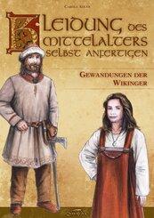 Kleidung des Mittelalters selbst anfertigen, Gewandungen der Wikinger