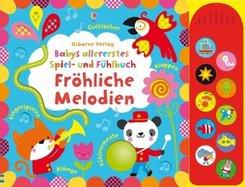 Babys allererstes Spiel- und Fühlbuch: Fröhliche Melodien, m. Tonmodulen