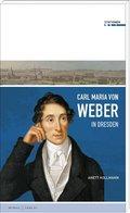 Carl Maria von Weber in Dresden