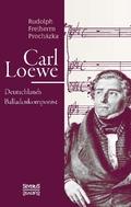 Carl Loewe. Deutschlands Balladenkomponist