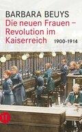 Die neuen Frauen - Revolution im Kaiserreich: 1900-1914