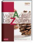 Von Apfel bis Zapfen / Apples, cones & more