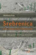Srebrenica. Chronologie eines Völkermords