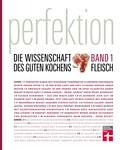 Perfektion. Die Wissenschaft des guten Kochens - Bd.1