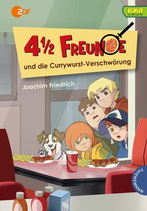 4 1/2 Freunde und die Currywurst-Verschwörung
