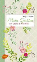 Mein Garten - ein Geben & Nehmen