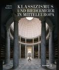 Klassizismus und Biedermeier in Mitteleuropa, 2 Bde.