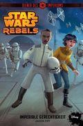 STAR WARS Rebels - Diener des Imperiums: Imperiale Gerechtigkeit