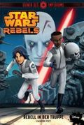 Star Wars Rebels - Diener des Imperiums - Rebell in der Truppe