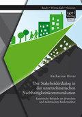 Der Stakeholderdialog in der unternehmerischen Nachhaltigkeitskommunikation: Empirische Befunde im deutschen und italien
