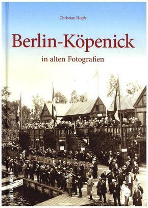 Berlin-Köpenick in alten Fotografien