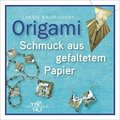 Origami - Schmuck aus gefaltetem Papier