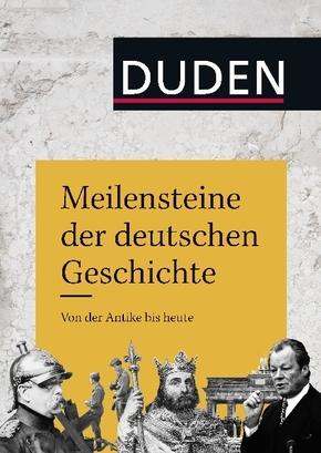 Duden - Meilensteine der deutschen Geschichte