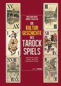 Die Kulturgeschichte des Tarockspiels