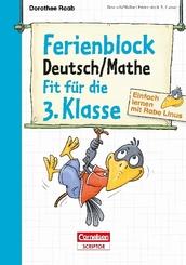 Einfach lernen mit Rabe Linus; Ferienblock Deutsch / Mathe - Fit für die 3. Klasse