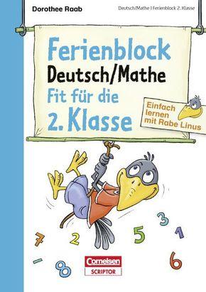 Einfach lernen mit Rabe Linus; Ferienblock Deutsch / Mathe - Fit für die 2. Klasse