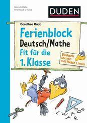 Einfach lernen mit Rabe Linus: Ferienblock Deutsch / Mathe - Fit für die 1. Klasse