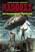 Maddrax - Am Vorabend der neuen Zeit