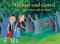 Hänsel und Gretel verliefen sich im Wald ...
