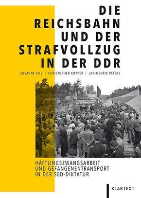 Die Reichsbahn und der Strafvollzug in der DDR